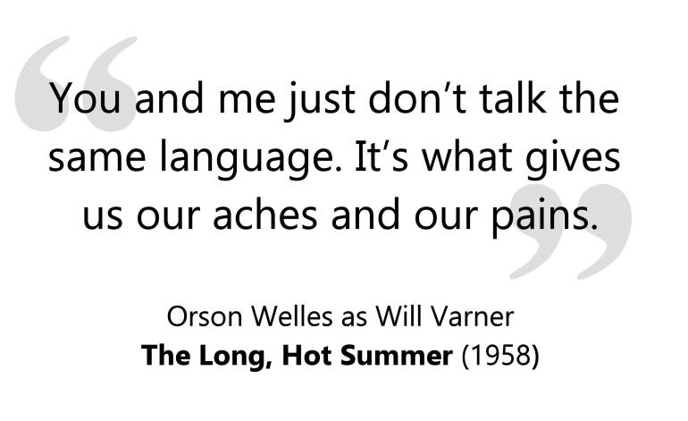 Selection of dialogue from the motion picture The Long, Hot Summer